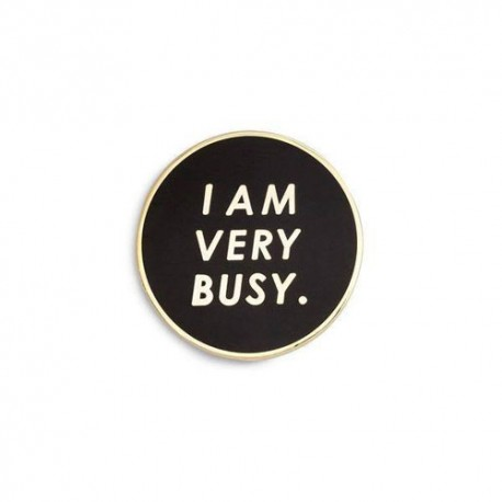 I Am Very Busy Pin